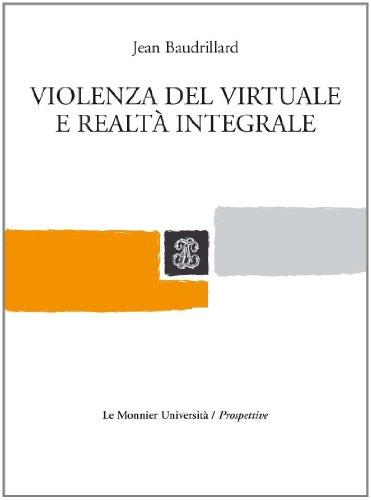 Violenza del virtuale e realtà integrale