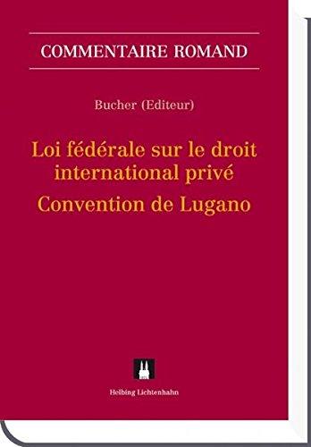 Loi sur le droit international privé (LDIP) - Convention de Lugano (CL) (Sonstiges Internationales Recht)