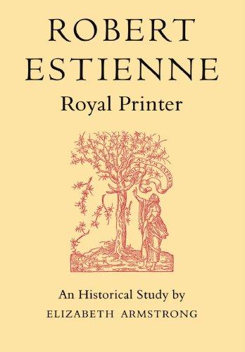 Robert Estienne, Royal Printer: An Historical Study of the elder Stephanus