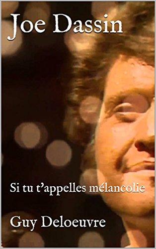 Joe Dassin: Si tu t'appelles mélancolie (French Edition)