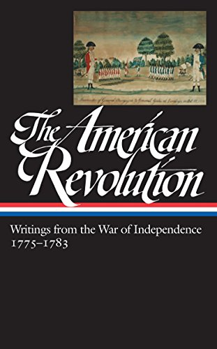 The American Revolution: Writings from the War of Independence 1775-1783 (LOA  #123) (Library of America: The American Revolution Collection, Band 3)