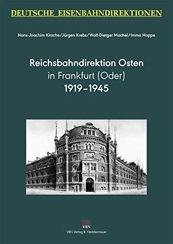 Deutsche Eisenbahndirektionen – Reichsbahndirektion Osten: in Frankfurt (Oder) 1919–1945