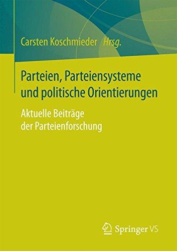 Parteien, Parteiensysteme und politische Orientierungen: Aktuelle Beitrage der Parteienforschung