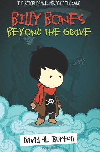 Billy Bones: Beyond the Grave: 1 by David H. Burton (13-Jun-2012) Paperback