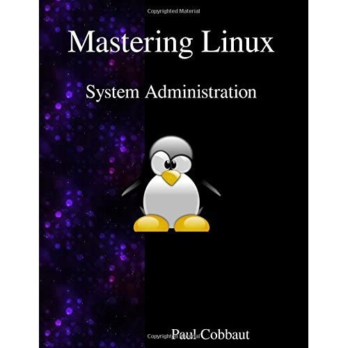 Mastering Linux - System Administration by Paul Cobbaut (2016-03-13)