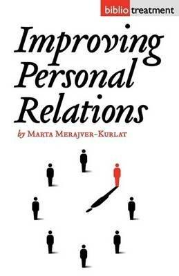 [Improving Personal Relationships] (By: Marta Merajver-Kurlat) [published: June, 2010]