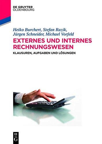 Externes und internes Rechnungswesen: Klausuren, Aufgaben und Lösungen (Lehr- und Handbücher der Wirtschaftswissenschaft)