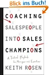 Coaching Salespeople into Sales Champ...