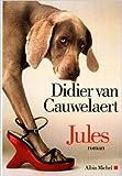 Jules de Didier Van Cauwelaert ( 29 avril 2015 ) - ALBIN MICHEL (29 avril 2015) - 29/04/2015