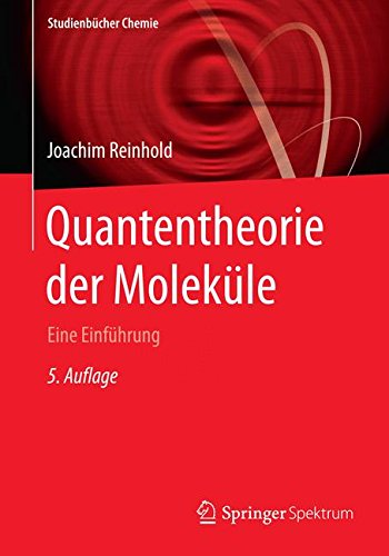 Quantentheorie der Moleküle (Studienbücher Chemie)