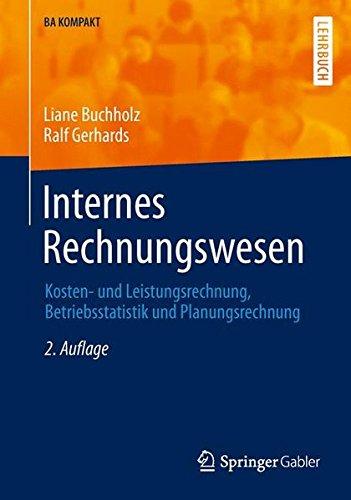 Internes Rechnungswesen: Kosten- und Leistungsrechnung, Betriebsstatistik und Planungsrechnung (BA KOMPAKT) (German Edition)