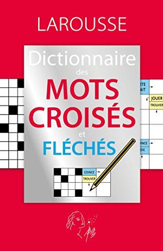 Le dictionnaire des mots croisés et fléchés par Collectif