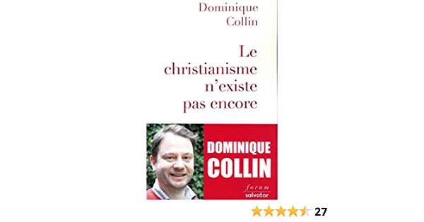 Amazon Fr Le Christianisme N Existe Pas Encore Collin Dominique Livres