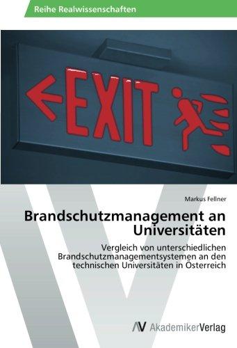 Brandschutzmanagement an Universitäten: Vergleich von unterschiedlichen Brandschutzmanagementsystemen an den technischen Universitäten in Österreich