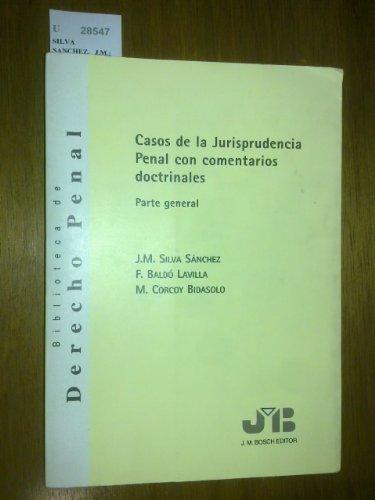 Casos de la Jurisprudencia Penal con comentarios doctrinales. Parte General