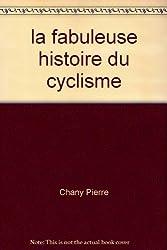La fabuleuse histoire du cyclisme
