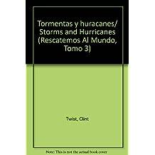 Tormentas y huracanes/ Storms and Hurricanes (Rescatemos Al Mundo, Tomo 3)