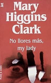 No llores más, my lady par  Mary Higgins Clark