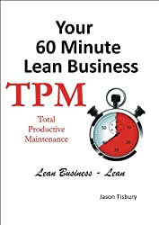 Your 60 Minute Lean Business - TPM