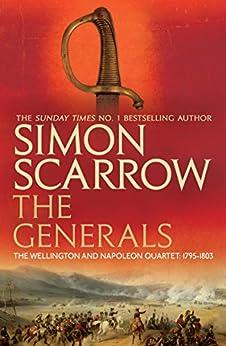 The Generals (Wellington and Napoleon 2): (Revolution 2) by [Scarrow, Simon]