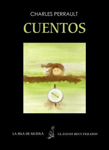 Cuentos (Siltolá, Clásicos Recuperados), con 17 nuevas ilustraciones de José María Rodríguez por Charles Perrault