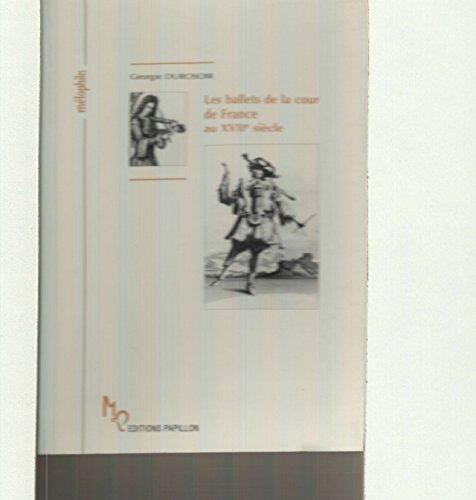 Les ballets de la cour de France au XVIIe siècle
