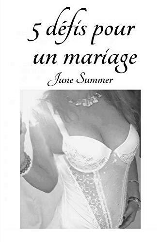 5 DEFIS pour un Mariage par June Summer