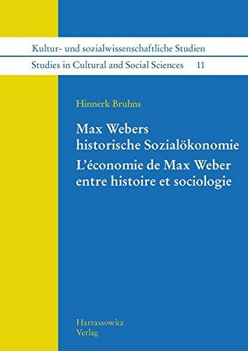 Max Webers Historische Sozialokonomie / L'economie De Max Weber Entre Histoire Et Sociologie