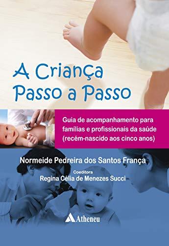 A Criança Passo a Passo - Guia de Acompanhamento Par (Portuguese Edition)