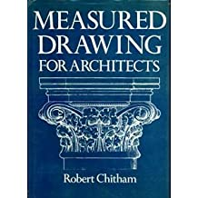 Measured Drawings for Architects by Robert Chitham (1980-10-09)