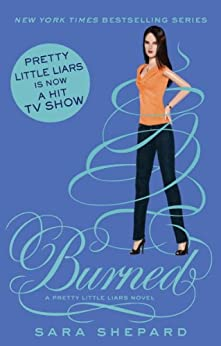 Burned: Number 12 in series (Pretty Little Liars) by [Shepard, Sara]