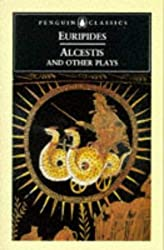 Alcestis: And Other Plays (Penguin Classics) by Euripides (1996-03-07)