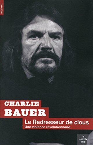 Le Redresseur de clous par Charlie BAUER