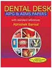 Dental Desk (AIPG & AIIMS Papers): With Standard References