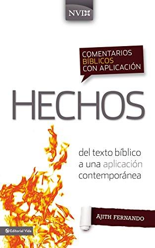 Comentario bíblico con aplicación NVI Hechos: Del texto bíblico a una aplicación contemporánea (Comentarios bíblicos con aplicación NVI) por Ajith Fernando