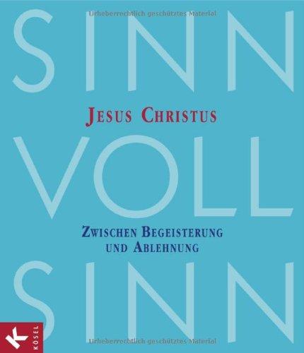 SinnVollSinn 3: Jesus Christus (SinnVollSinn. Religion an Berufsschulen, Band 5)