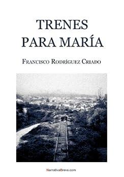 Trenes para María de [Criado, Francisco Rodríguez]