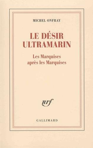 Le désir ultramarin: Les Marquises apr�...