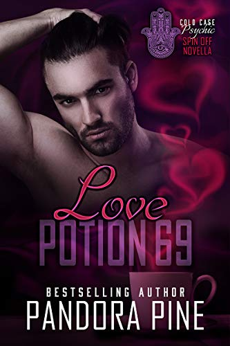 Love Potion 69: A Cold Case Psychic Spin off Novella (Cold Case Psychic Spin off Novellas Book 8) (English Edition)