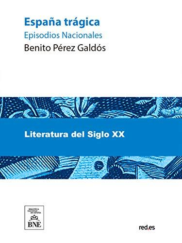 España tragica eBook: Benito Pérez Galdós: Amazon.es: Tienda Kindle