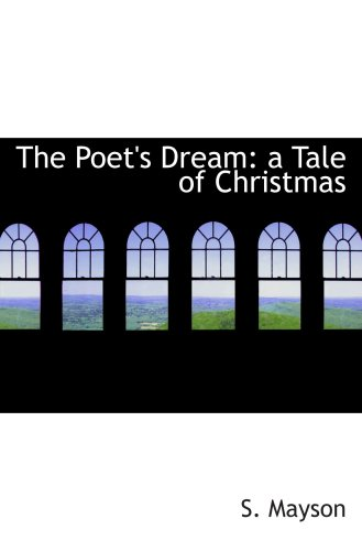 The Poet's Dream: a Tale of Christmas