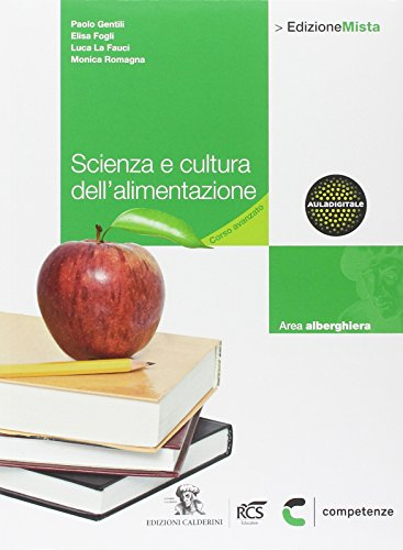 Scienza e cultura dell'alimentazione. Scienza degli alimenti. Per le Scuole superiori. Con espansione online
