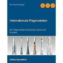 Internationale Trägerraketen: Die Trägerraketen Russlands, Asiens und Europas