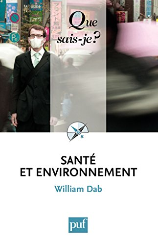 Santé et environnement: « Que sais-je ? » n° 3771 par William Dab