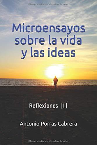 Microensayos sobre la vida y las ideas: Reflexiones (I)