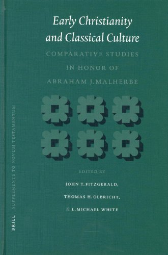 Early Christianity and Classical Culture: Comparative Studies in Honor of Abraham J. Malherbe (Novum Testamentum Supplements)