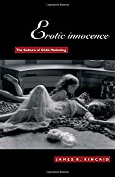 Erotic Innocence: The Culture of Child Molesting