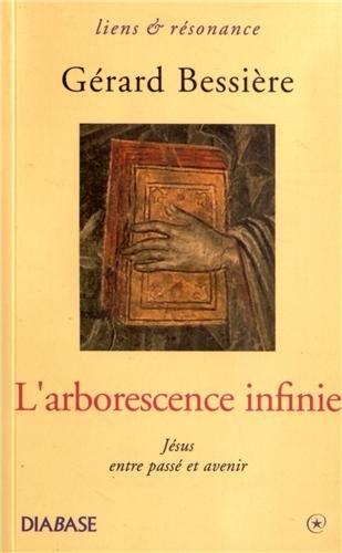 L'Arborescence Infinie par Gérard Bessière
