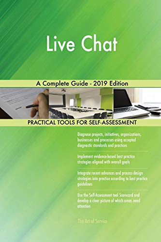 Live Chat A Complete Guide - 2019 Edition (Chat Live)