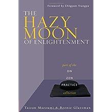 The Hazy Moon of Enlightenment (On Zen Practice)